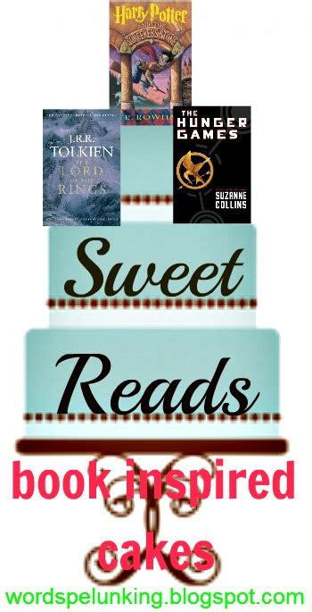 Word Spelunking: Sweet Reads (3): Book Inspired Cakes