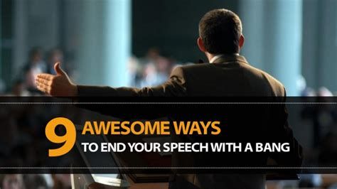 9 Awesome Ways to End Your Speech with a Bang