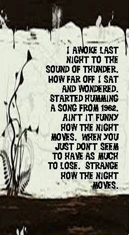 Night Moves~~Bob Seager, this song reminds me of my boyfriend