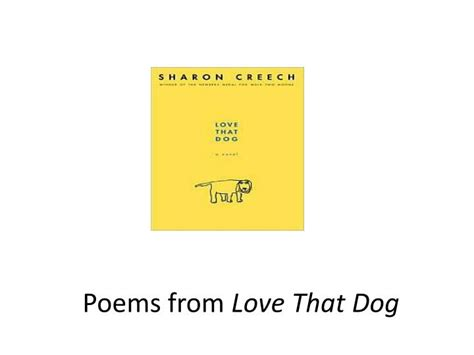 PPT - Poems from Love That Dog PowerPoint Presentation
