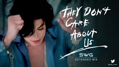 THEY DON'T CARE ABOUT US (SWG Extended Mix) MICHAEL