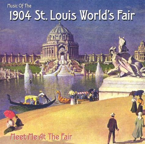 Meet Me at the Fair: Music of the 1904 St
